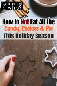 How to not overeat the candy, cookies, pie this holiday season