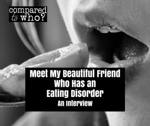Beautiful Friend Who Has An Eating Disorder
