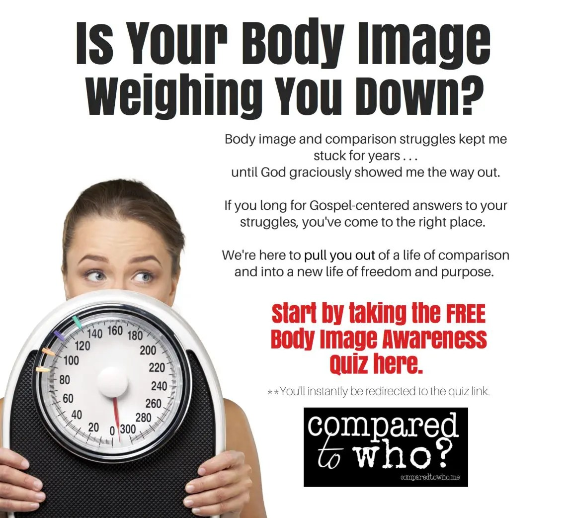 Body Image and Comparison Help for Christian Women - Compared to Who?