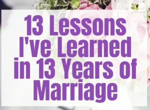 13 lessons I've learned in 13 years of marriage
