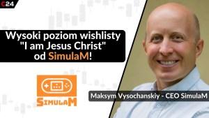 SimulaM pracuje nad symulatorem Jezusa Chrystusa. Wywiad z Prezesem spółki