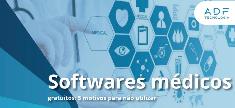 Softwares médicos gratuitos, 5 motivos para não utilizar (2)