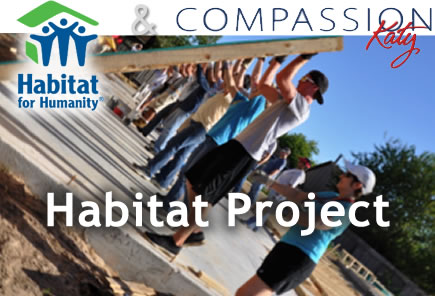 Compassion Katy Habitat Project