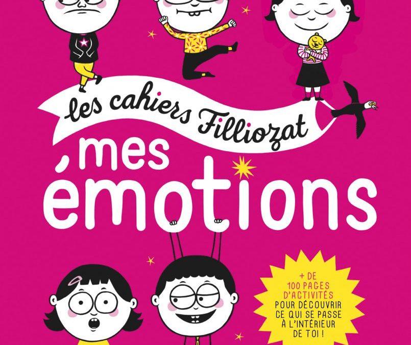 Les Cahiers Filliozat – Mes Émotions