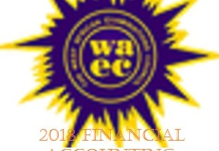 2018 WAEC Financial Accounting Questions & Answers Exposed