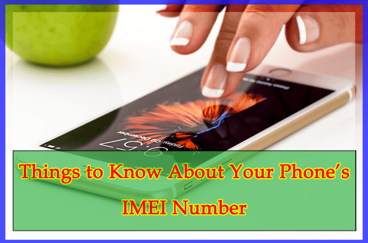 Facts about IMEI Number.