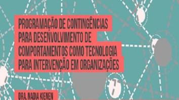 Programação de contingências para desenvolvimento de comportamentos como tecnologia para intervenção em organizações 13
