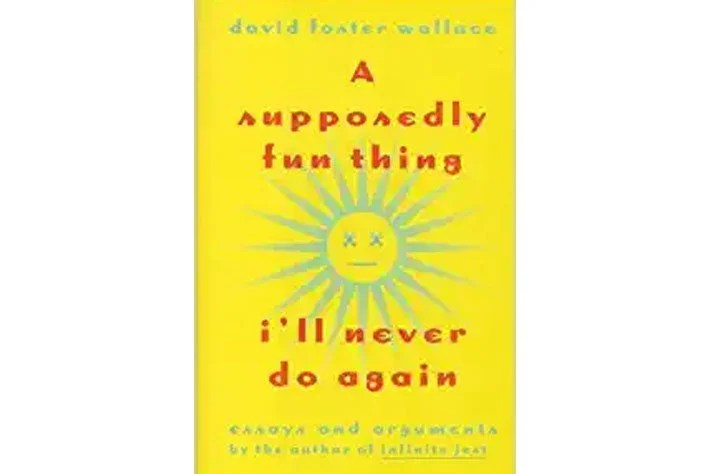 A Supposedly Fun Thing I'll Never Do Again book cover.