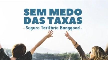 Seguro Tarifário Banggood: tudo que você precisa saber!
