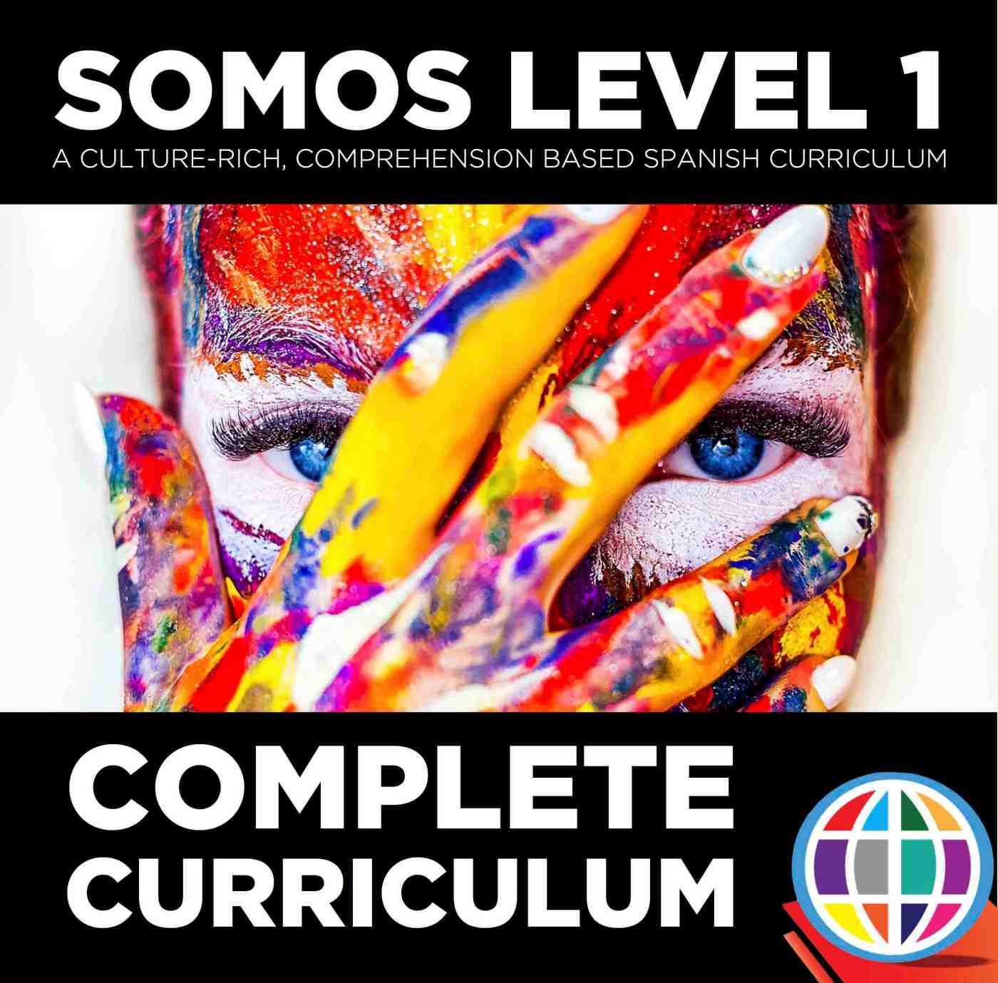 SOMOS Level 1: A culture-rich, comprehension-based Spanish curriculum