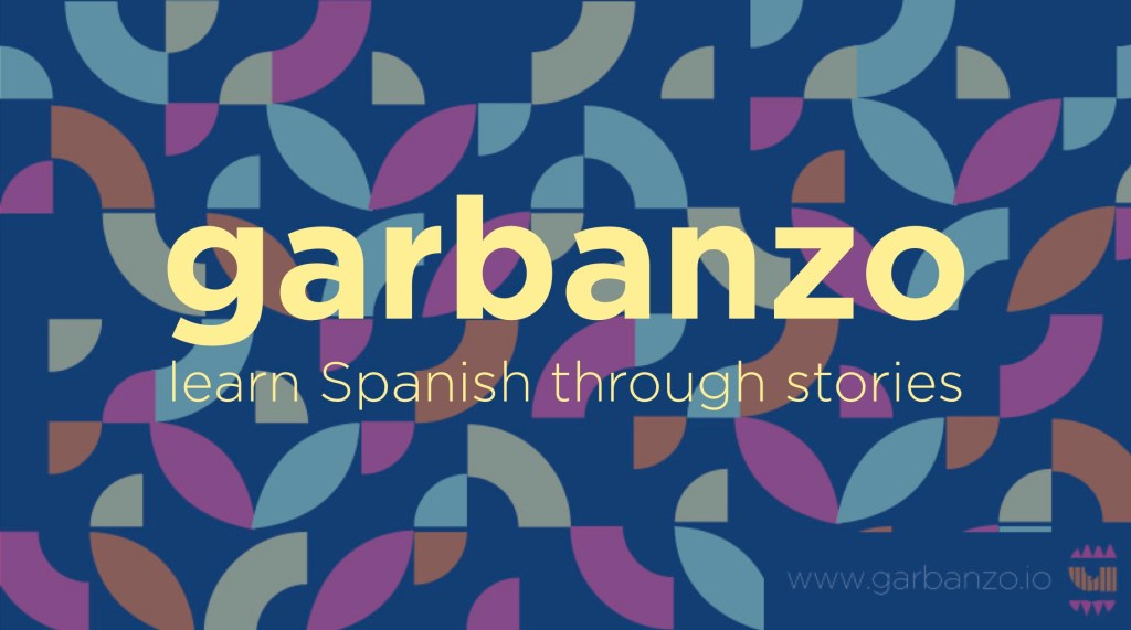 Garbanzo: learn Spanish through stories