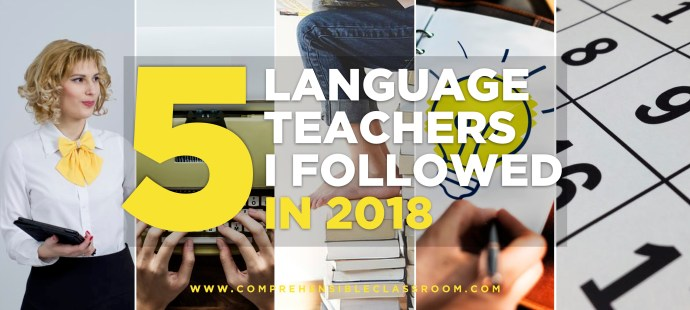 FIVE language teachers that I followed in 2018...and I will keep following in 2019! #MyFives Day 1 #langchat