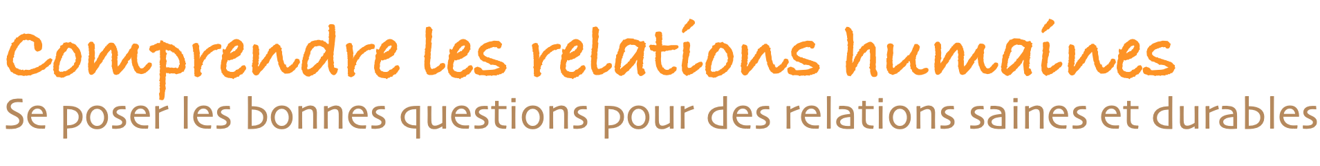 Comprendre les relations humaines