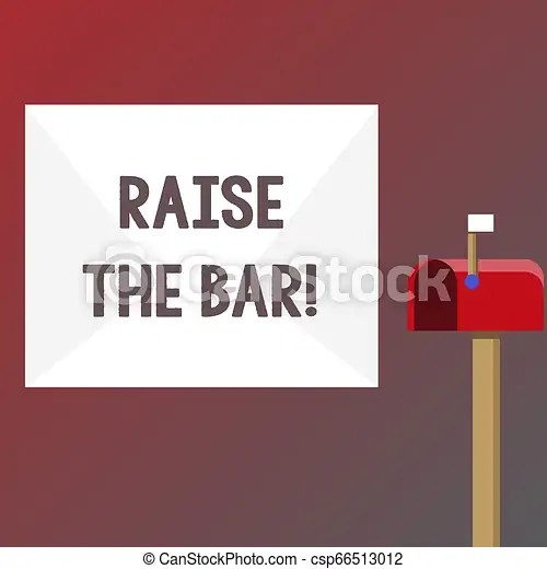Conceptual hand writing showing raise the bar. business photo text set higher standards challenges seeking for excellence. Conceptual hand writing ...