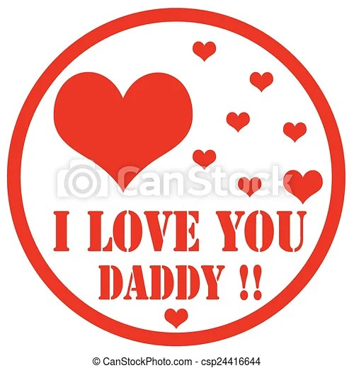 I Love You Daddy Stamp Rubber Stamp With Text I Love You Daddy Vector Illustration
