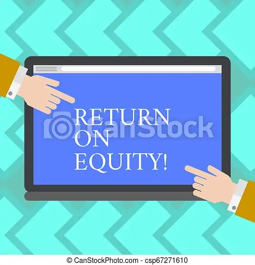 Text sign showing return on equity. conceptual photo profitability business in relation to value of shareholder hu analysis hands from both sides ...