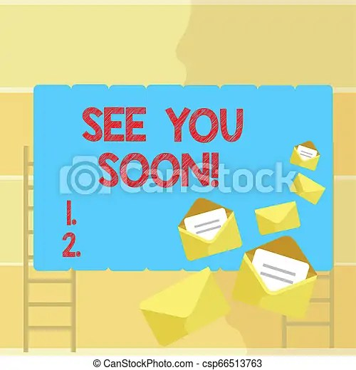 Word writing text see you soon. business concept for farewell we will meet again in a short period of time. Word writing text see you soon ...
