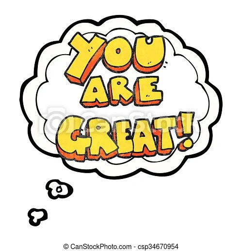 You are great thought bubble textured cartoon symbol You