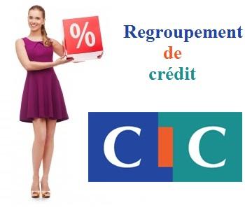 regroupement de crédit cic