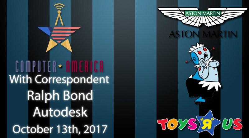 Ralph Bond, Autodesk, Talks Robot Hotels, Aston Martin Subs, AR Toys R Us!
