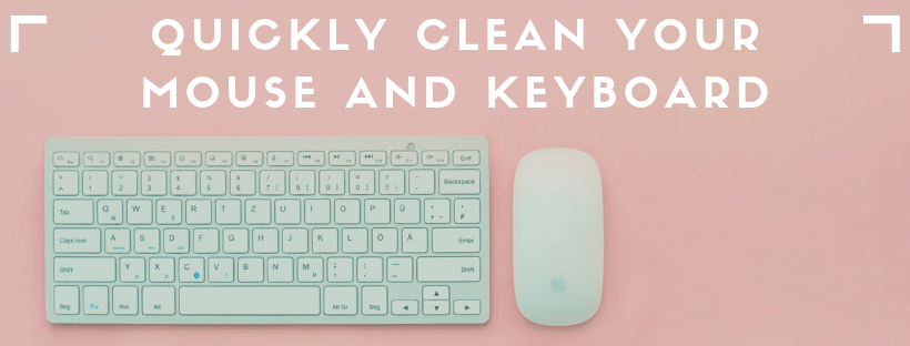 Clean Your Mouse and Keyboard