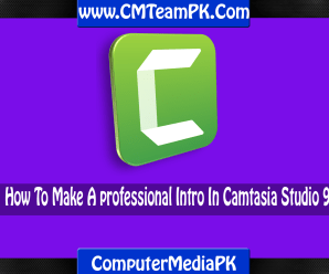 How To Make a Professional Intro In Camtasia Studio 9 In Urdu