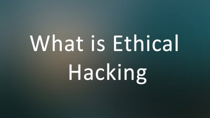 What is Ethical Hacking in detail