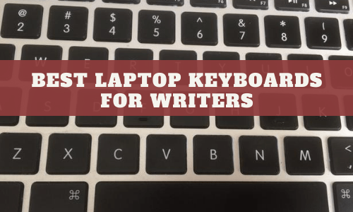 Best Laptop Keyboard For Writers