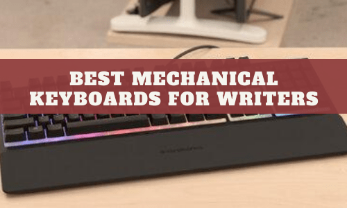 Best Mechanical Keyboard For Writers