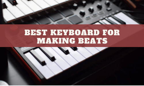 Best Keyboard For Making Beats