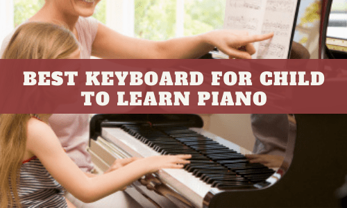 Best Keyboard For Child To Learn Piano