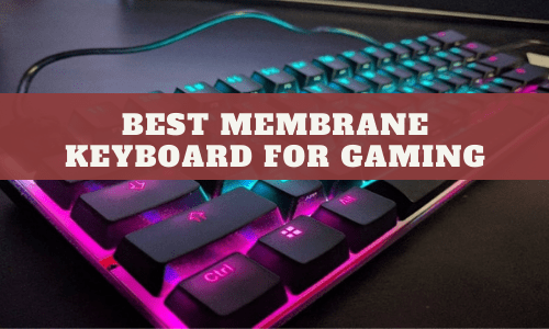 Best Membrane Keyboard For Gaming
