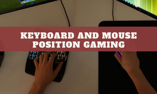 Keyboard And Mouse Position Gaming