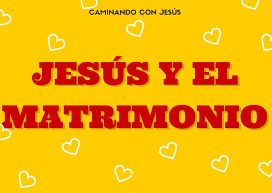 Jesús y el Matrimonio  |  Estudio Bíblico en línea