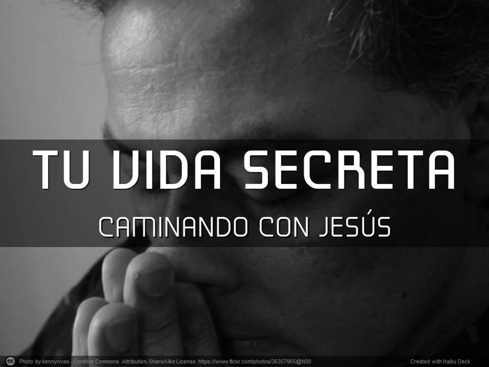 Tu Vida Secreta – Estudio Bíblico en línea de Mateo 6:1-18