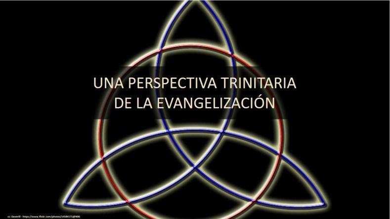 Una perspectiva trinitaria de la evangelizacion