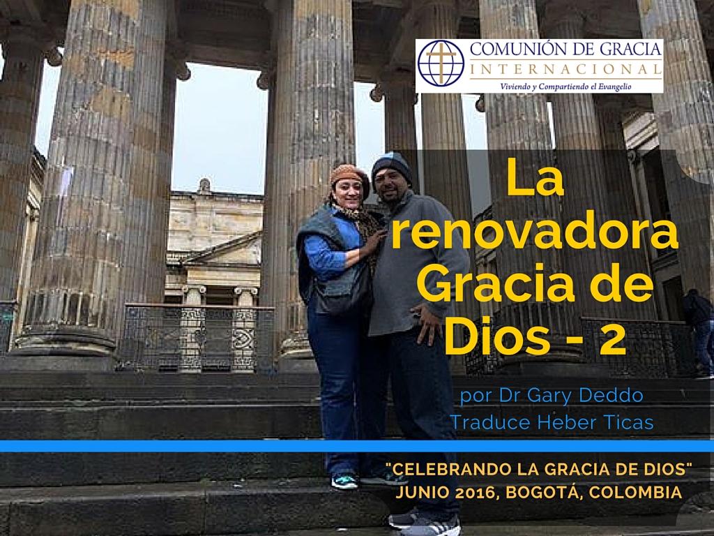 La Renovadora Gracia de Dios – Parte 2 [Video]