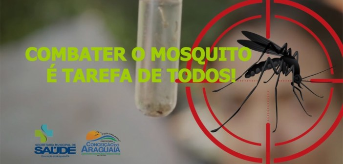 COMBATER O MOSQUITO É TAREFA DE TODOS!