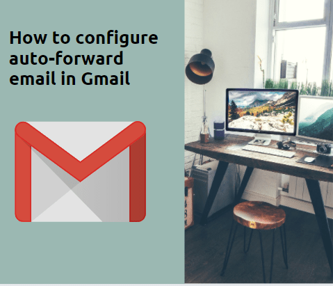 How-to-configure-auto-forward-email-in-Gmail