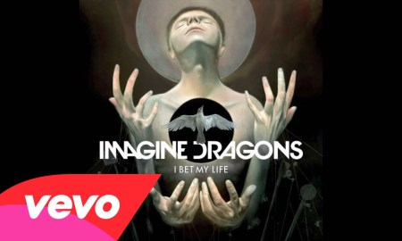 "Imagine Dragons – ""I Bet My Life"""