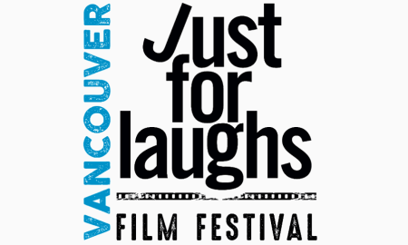 just for laughs film festival Vancouver 2018