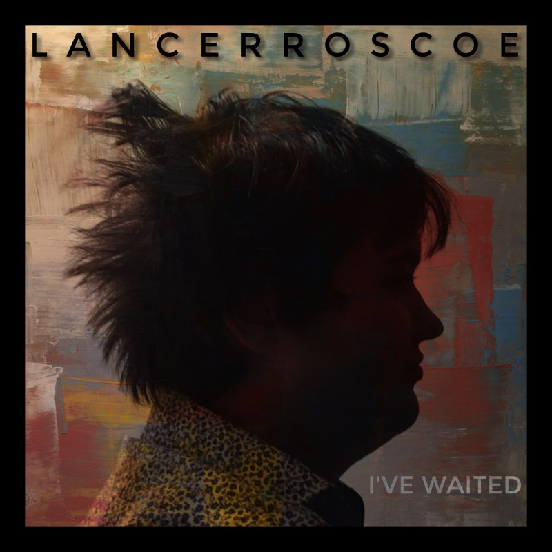 "Lancer Roscoe - ""I've Waited"""