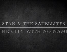 Stan & the Satellites - The City with no name