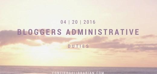 Bloggers Administrative Duties