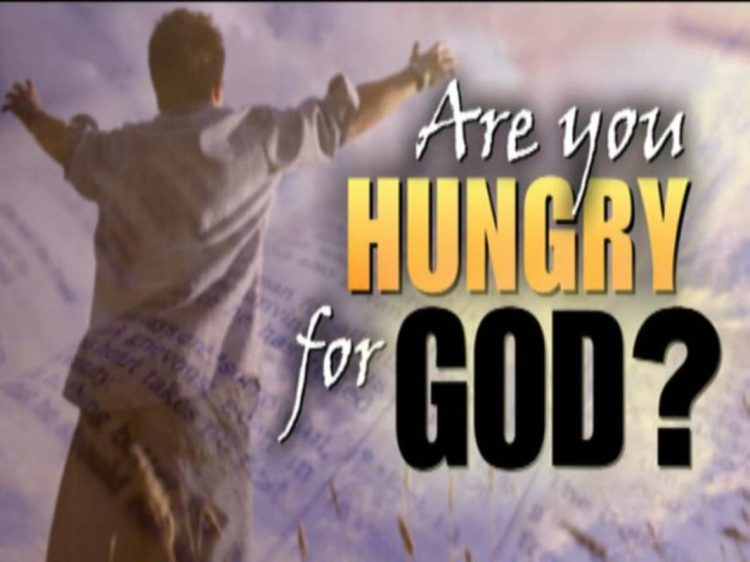 Are you hungry for God?