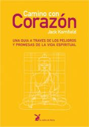 Kornfield, J. (1998). Camino con corazón. Una guía a través de los peligros y promesas de la vida espiritual. Barcelona: La liebre de Marzo.