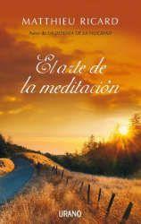 Imagen de la cubierta del libro: Ricard, M. (2009). El arte de la meditación: ¿Por qué meditar? ¿Sobre qué? ¿Cómo? Barcelona: Urano.