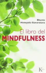 Imagen de la cubierta del libro: Gunaratana, B. H. (2012). El libro del mindfulness. Barcelona: Kairós.