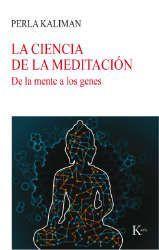 Imagen de la cubierta del libro: Kaliman, P. (2017). La ciencia de la meditación. Barcelona: Kairós.