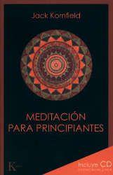 Imagen de la cubierta del libro: Kornfield, J. (2012). Meditación para principiantes. Barcelona: Kairós.